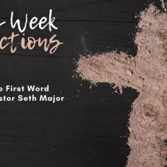 1st Word by Pastor Seth Major